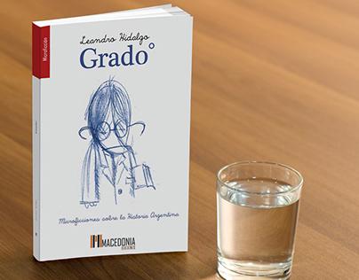 """Diseño e ilustración. Libro """"Grado"""" de Leandro Hidalgo."""