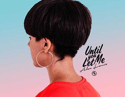 """""""Until You Let Me"""" - Alex Lewis, Cover Art"""