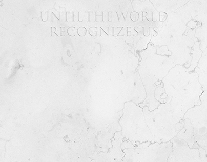Until the World Recognizes Us