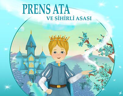 Prens Ata ve Sihirli Asası - Çocuk Kitabı