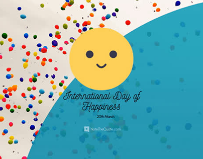 International Day of Happiness – 20 March