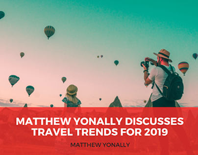 Matthew Yonally Discusses Travel Trends