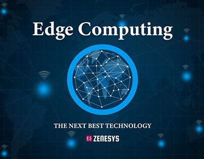 EDGE COMPUTING - The Next Best Technology.