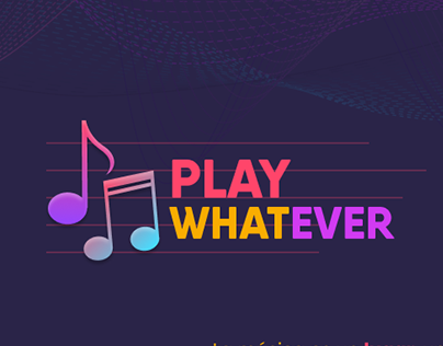 PLAY WHATEVER