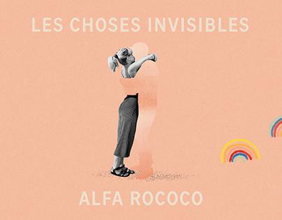 Les Choses Invisibles - Alfa Rococo