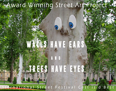 • WALLS HAVE EARS AND TREES HAVE EYES