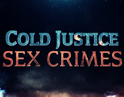Cold Justice Sex Crimes