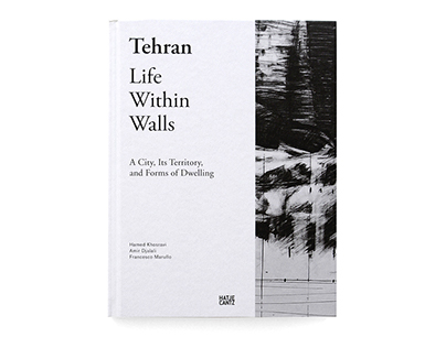 Tehran - Life Within Walls