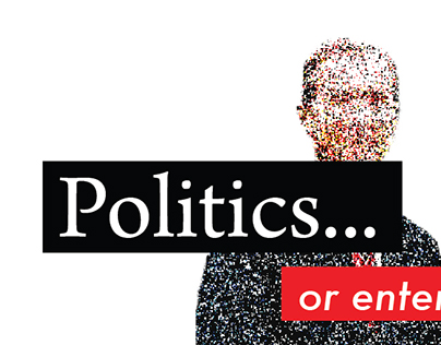 Politics or Entertainment? // Poster