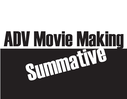 ADV Movie Making Summative
