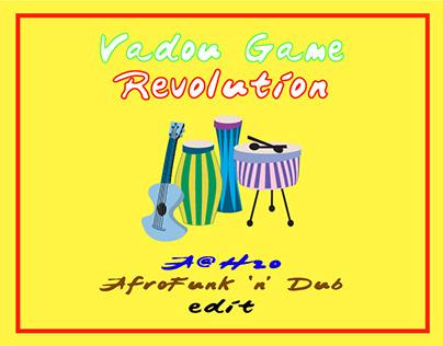 Vadou Game-Revolution_AfroFunk 'n' Dub edit by A@H20