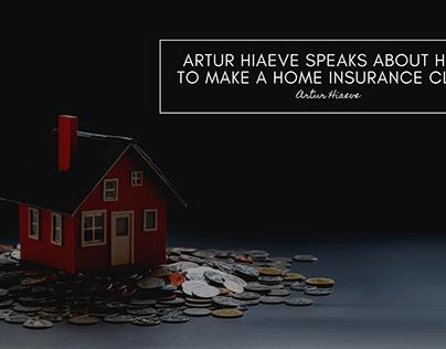 Artur Hiaeve - How to Make a Home Insurance Claim