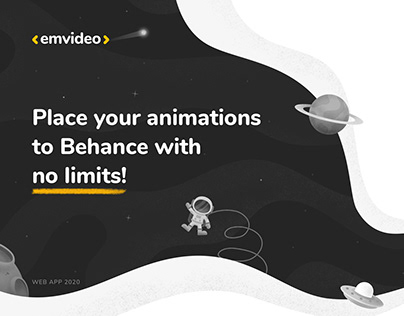 Emvideo. Place animations to behance with no limits.