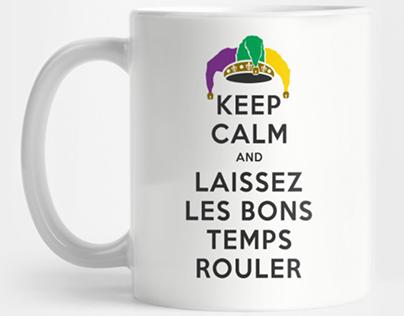 KEEP CALM and LAISSEZ LES BONS TEMP ROULER