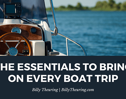 Essentials to Bring On Every Boat Trip | Billy Theuring