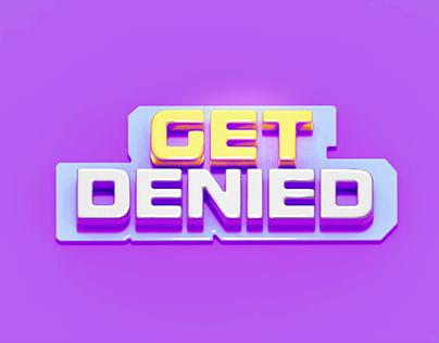 Get denied
