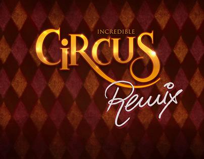 Incredible Circus Remix - Teaser