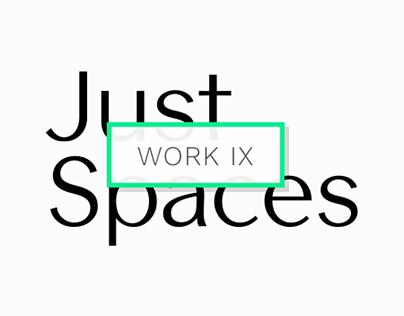 Work 9: Just Spaces