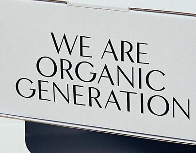 WE ARE ORGANIC GENERATION.