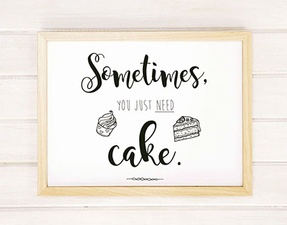 Sometimes You Just Need Cake