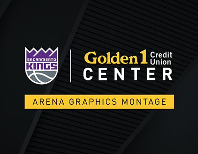 Kings + Golden 1 Center Graphics Montage