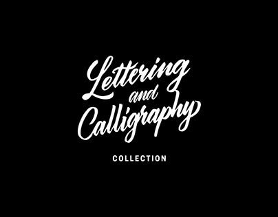 Lettering and Calligraphy Collection (2017-2018)