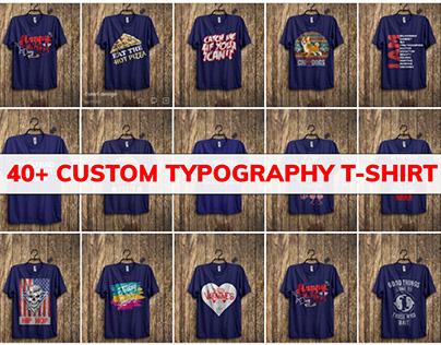 40+ Custom Typography T-Shirt Design