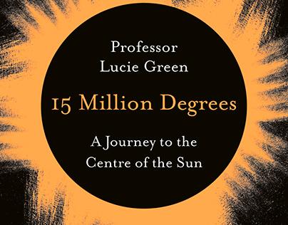 15 Million Degrees – Lucie Green