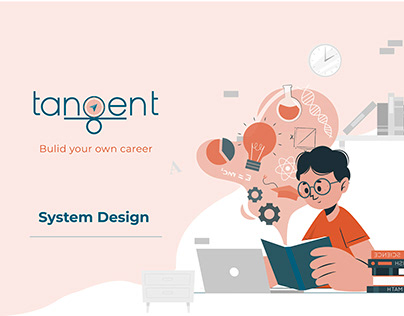 Tangent : Research Overview   System Design