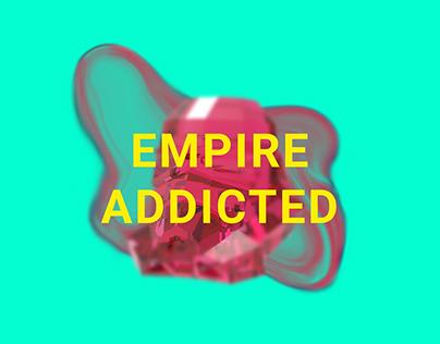 EMPIRE ADDICTED