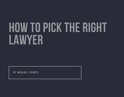 Michael Fourte | How to Pick the Right Lawyer