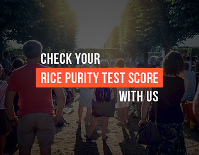What is your score on the Rice Purity test?