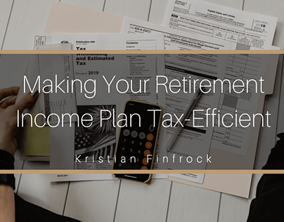 Making Your Retirement Income Plan Tax Efficient