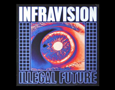 INFRAVISION - ILLEGAL FUTURE