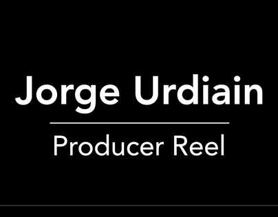 Jorge Urdiain // Producer Reel