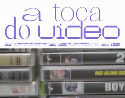A TOCA DO VÍDEO