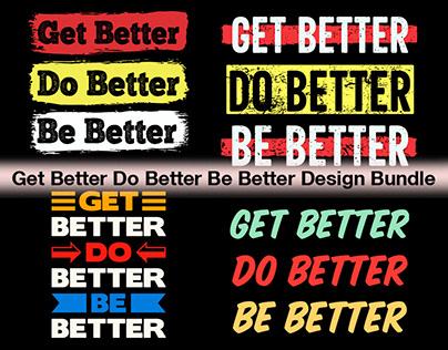 Get Better Do Better Be Better t-shirt design bundle