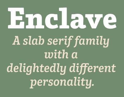 Enclave® A slab serif unto itself.