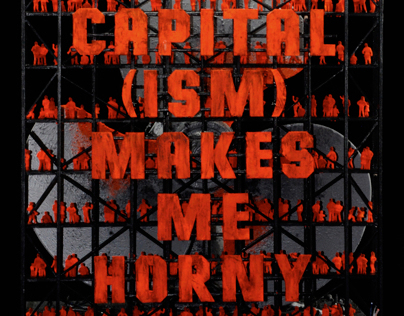 CAPITAL (ISM) MAKES ME HORNY
