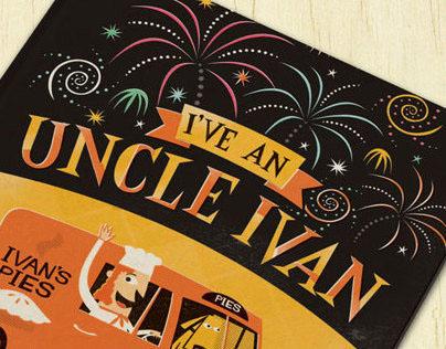 """""""I've an Uncle Ivan"""" Children's Book by Ben Sanders"""