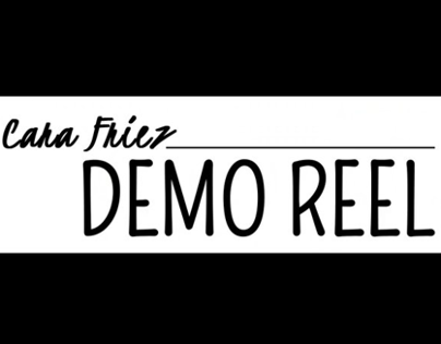 Cara Friez - Demo Reel
