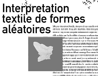 Interprétation textile de formes aléatoires