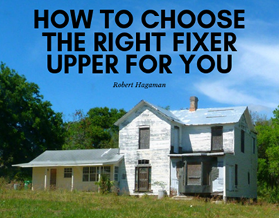 How to choose the right fixer upper for you