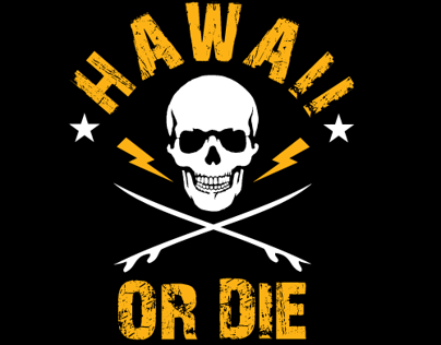 Hawaii Or Die
