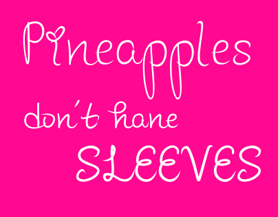 [Font] Pineapples don't have sleeves