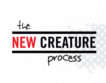 The New Creature Process
