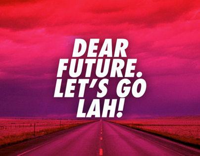 Dear Future Let's Go Lah!