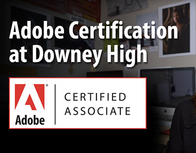 Adobe Certification at Downey High School