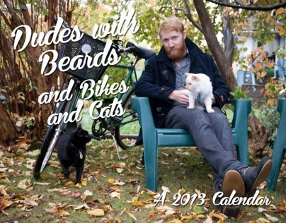 Dudes with Beards and Bikes and Cats (2013 Calendar)