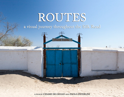 ROUTES - A Visual Journey Throughout The Silk Road
